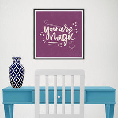 Ezposterprints - You are Magic - 16x16 ambiance display photo sample