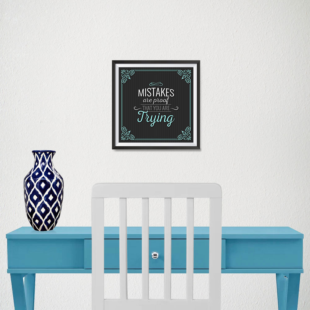 Ezposterprints - Mistakes are Proof That You are Trying - 10x10 ambiance display photo sample