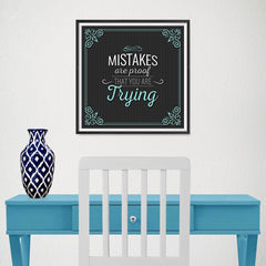 Ezposterprints - Mistakes are Proof That You are Trying - 16x16 ambiance display photo sample