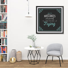 Ezposterprints - Mistakes are Proof That You are Trying - 32x32 ambiance display photo sample