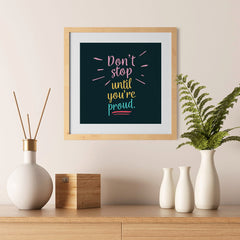 Ezposterprints - Don't Stop Until You're Proud - 12x12 ambiance display photo sample