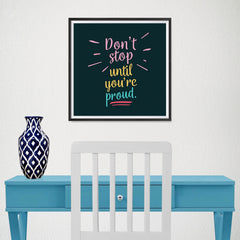 Ezposterprints - Don't Stop Until You're Proud - 16x16 ambiance display photo sample