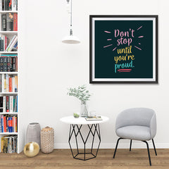 Ezposterprints - Don't Stop Until You're Proud - 32x32 ambiance display photo sample