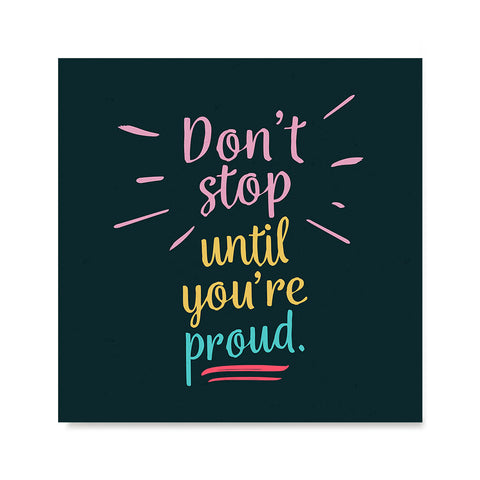 Ezposterprints - Don't Stop Until You're Proud