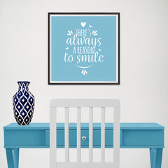 Ezposterprints - There's Always A Reason To Smile - 16x16 ambiance display photo sample