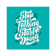 Ezposterprints - Stop Talking Start Doing