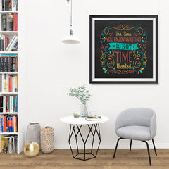 Ezposterprints - The Time You Enjoy Wasting Is Not Time Wasted - 32x32 ambiance display photo sample