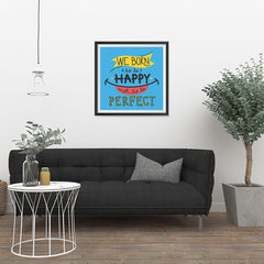 Ezposterprints - We Born To Be Happy Not To Be Perfect - 24x24 ambiance display photo sample