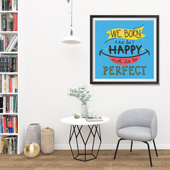 Ezposterprints - We Born To Be Happy Not To Be Perfect - 32x32 ambiance display photo sample