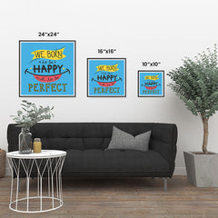 Ezposterprints - We Born To Be Happy Not To Be Perfect ambiance display photo sample