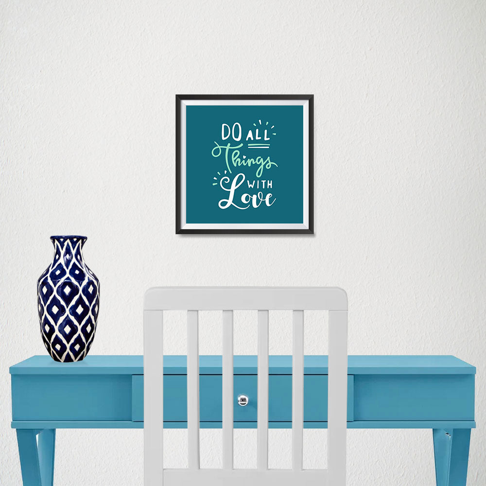 Ezposterprints - Do All Things With Love - 10x10 ambiance display photo sample
