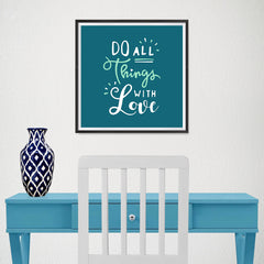 Ezposterprints - Do All Things With Love - 16x16 ambiance display photo sample