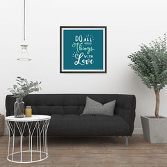 Ezposterprints - Do All Things With Love - 24x24 ambiance display photo sample