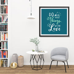 Ezposterprints - Do All Things With Love - 32x32 ambiance display photo sample