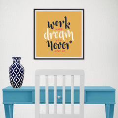 Ezposterprints - Work Hard Dream Big Never Give Up - 16x16 ambiance display photo sample