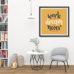 Ezposterprints - Work Hard Dream Big Never Give Up - 32x32 ambiance display photo sample