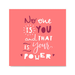Ezposterprints - No One Is You And That Is Your Power