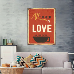 Ezposterprints - Love Or More Coffee | Retro Metal Design Signs Posters - 36x48 ambiance display photo sample