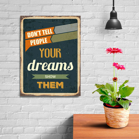 Ezposterprints - Your Dreams | Retro Metal Design Signs Posters - 12x16 ambiance display photo sample
