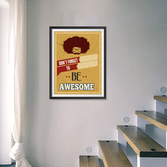 Ezposterprints - Don't Forget To Be Awesome - 18x24 ambiance display photo sample