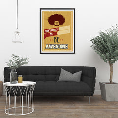 Ezposterprints - Don't Forget To Be Awesome - 24x32 ambiance display photo sample