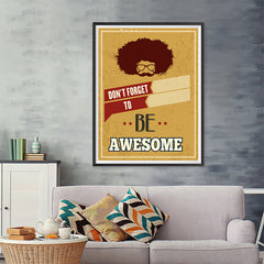 Ezposterprints - Don't Forget To Be Awesome - 36x48 ambiance display photo sample