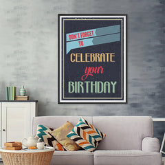 Ezposterprints - Don't Forget To Celebrate Your Birthday - 36x48 ambiance display photo sample