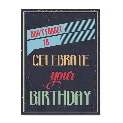 Ezposterprints - Don't Forget To Celebrate Your Birthday