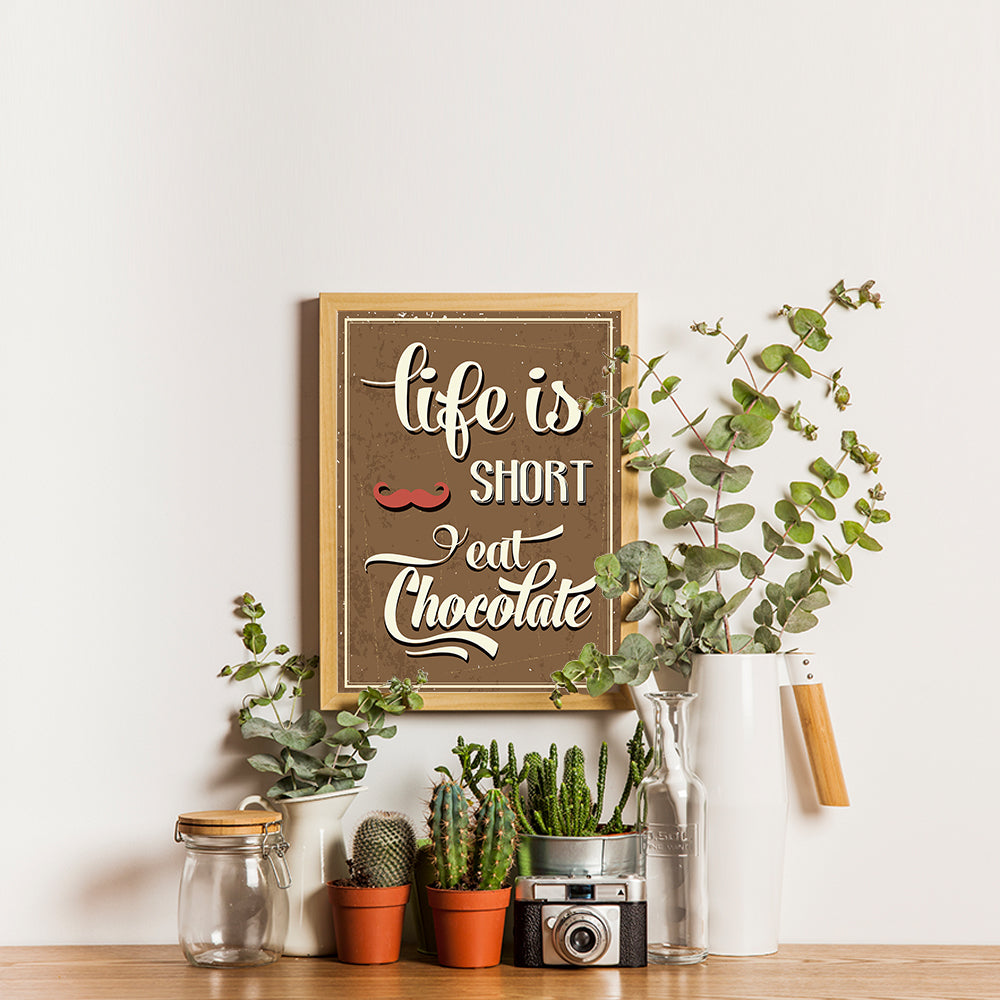 Ezposterprints - Life is Short, Eat Chocolate - 12x16 ambiance display photo sample