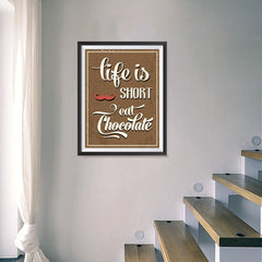 Ezposterprints - Life is Short, Eat Chocolate - 18x24 ambiance display photo sample