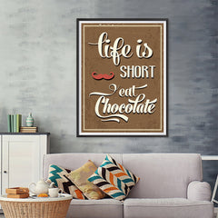 Ezposterprints - Life is Short, Eat Chocolate - 36x48 ambiance display photo sample