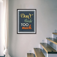 Ezposterprints - Don't Think Too Much - 18x24 ambiance display photo sample