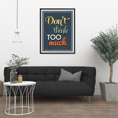 Ezposterprints - Don't Think Too Much - 24x32 ambiance display photo sample