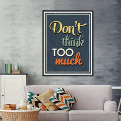 Ezposterprints - Don't Think Too Much - 36x48 ambiance display photo sample
