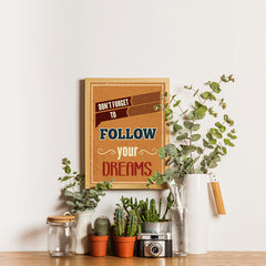 Ezposterprints - Don't Forget To Follow Your Dreams - 12x16 ambiance display photo sample