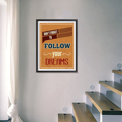 Ezposterprints - Don't Forget To Follow Your Dreams - 18x24 ambiance display photo sample