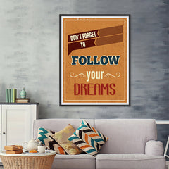Ezposterprints - Don't Forget To Follow Your Dreams - 36x48 ambiance display photo sample