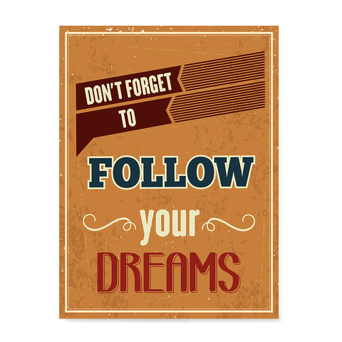 Ezposterprints - Don't Forget To Follow Your Dreams