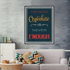 Ezposterprints - Too Much Chocolate is Never Enough - 36x48 ambiance display photo sample