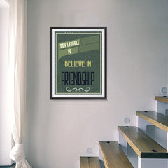 Ezposterprints - Don't Forget To Believe In Friendship - 18x24 ambiance display photo sample