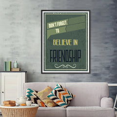 Ezposterprints - Don't Forget To Believe In Friendship - 36x48 ambiance display photo sample