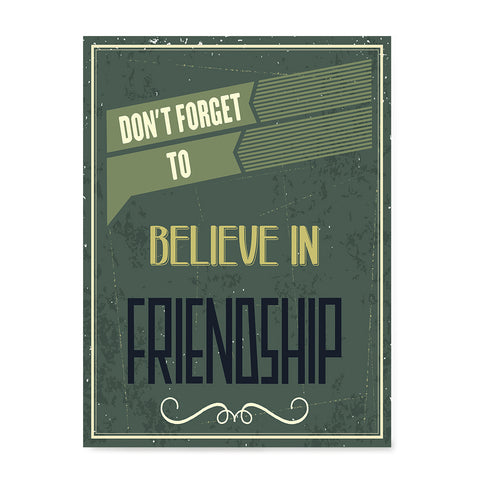 Ezposterprints - Don't Forget To Believe In Friendship