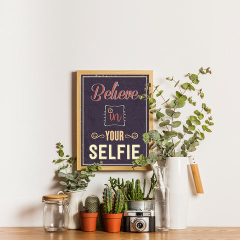 Ezposterprints - Believe in Your Selfie 2 - 12x16 ambiance display photo sample
