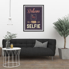 Ezposterprints - Believe in Your Selfie 2 - 24x32 ambiance display photo sample