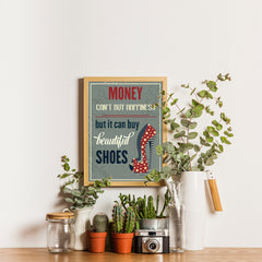Ezposterprints - Money Can't Buy Happiness But It Can Buy Beautiful Shoes - 12x16 ambiance display photo sample