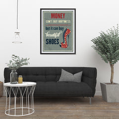 Ezposterprints - Money Can't Buy Happiness But It Can Buy Beautiful Shoes - 24x32 ambiance display photo sample
