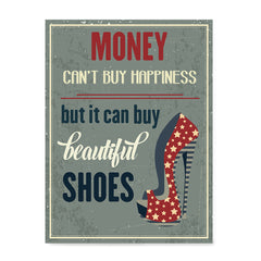 Ezposterprints - Money Can't Buy Happiness But It Can Buy Beautiful Shoes
