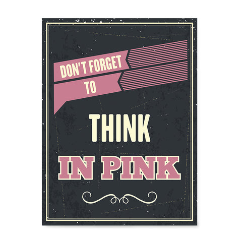 Ezposterprints - Don't Forget To Think In Pink