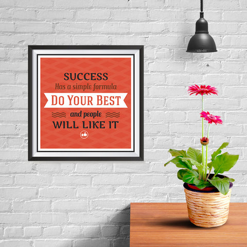 Ezposterprints - Success Has A Simple Formula Do Your Best And People Will Like It - 10x10 ambiance display photo sample