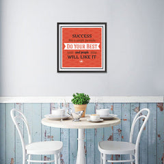 Ezposterprints - Success Has A Simple Formula Do Your Best And People Will Like It - 16x16 ambiance display photo sample